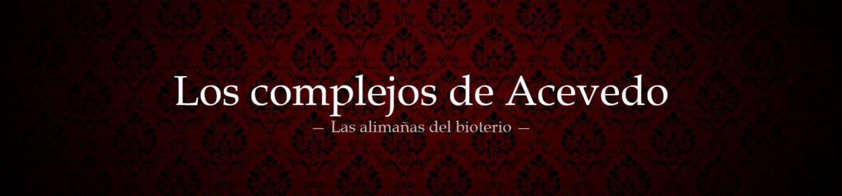 Los complejos de Acevedo